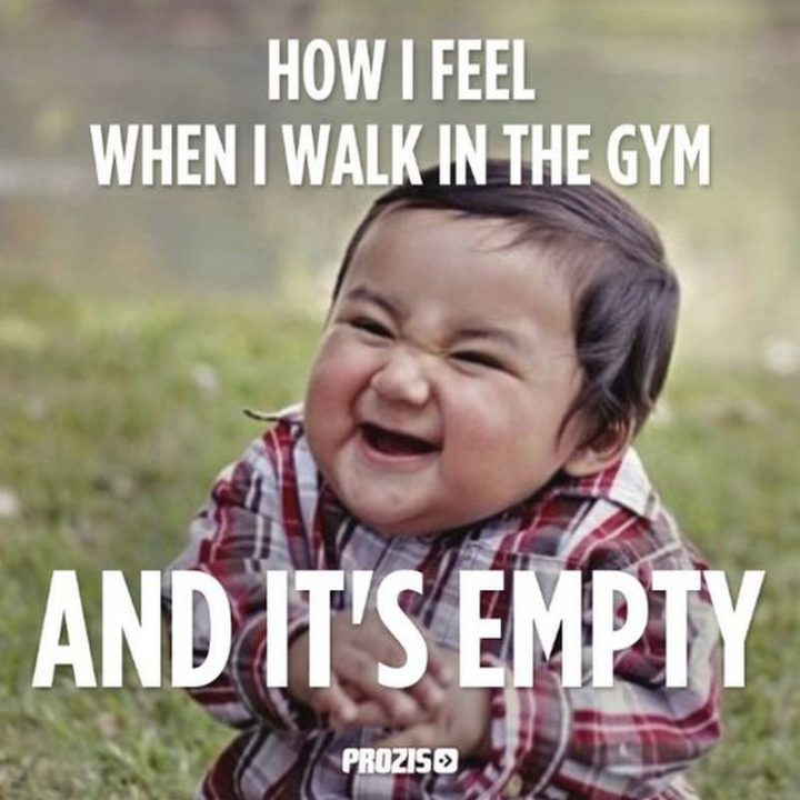 """65 Gym Memes - """"How I feel when I walk in the gym and it's empty."""""""