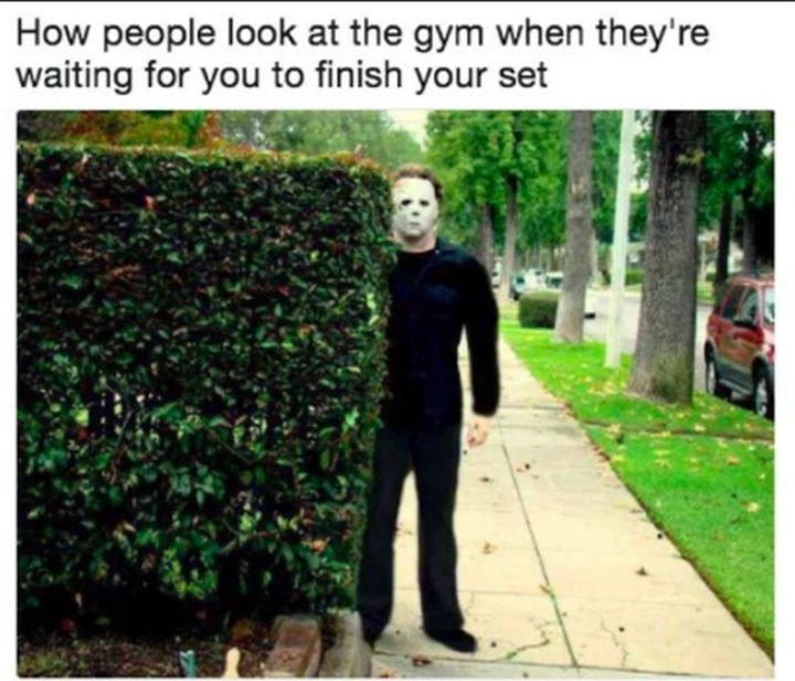 """65 Gym Memes - """"How people look at the gym when they're waiting for you to finish your set."""""""