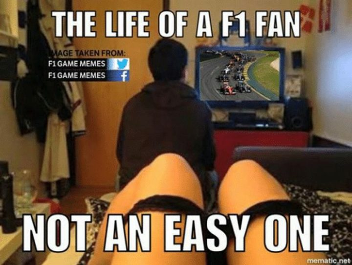 """""""The life of an F1 fan is not an easy one."""""""