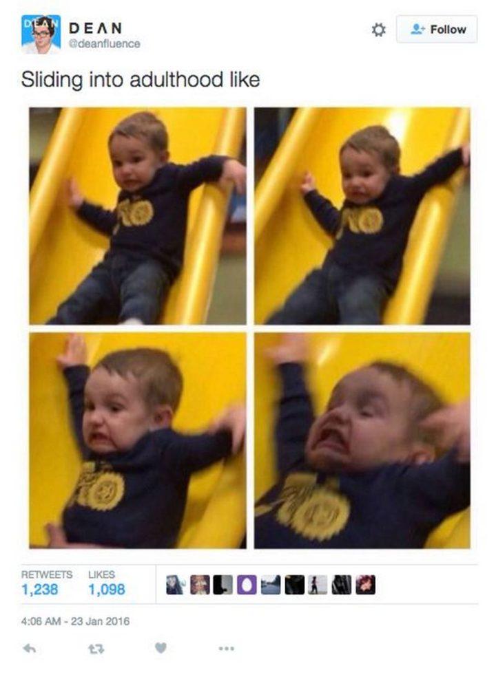 """Sliding into adulthood like..."""