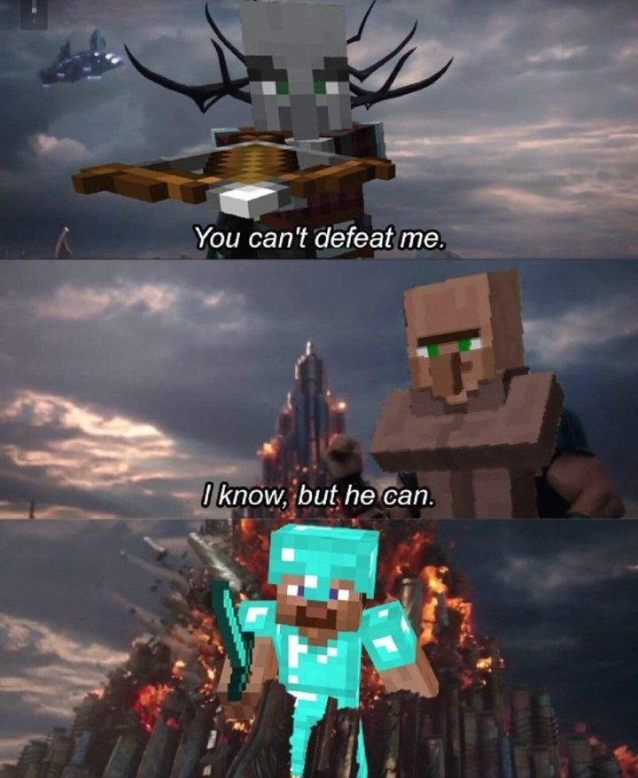 "85 Minecraft Memes - ""You can't defeat me. I know, but he can."""