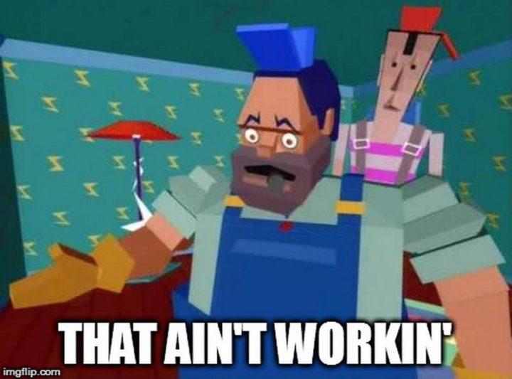 "85 Minecraft Memes - ""That ain't workin'"""