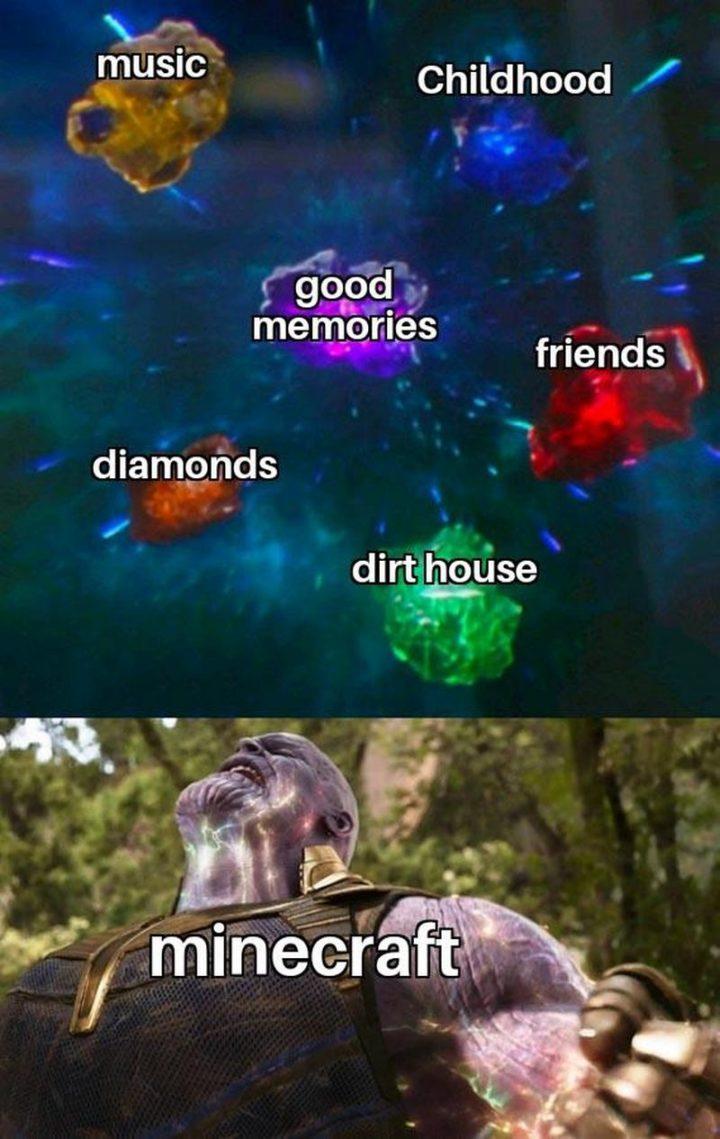 "85 Minecraft Memes - ""Music. Childhood. Good memories. Friends. Diamonds. Dirt house. Minecraft."""