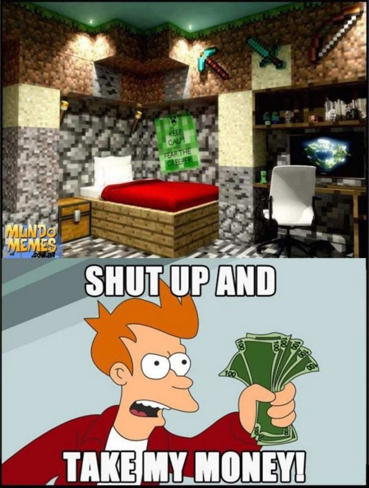 "85 Minecraft Memes - ""Shut up and take my money!"""