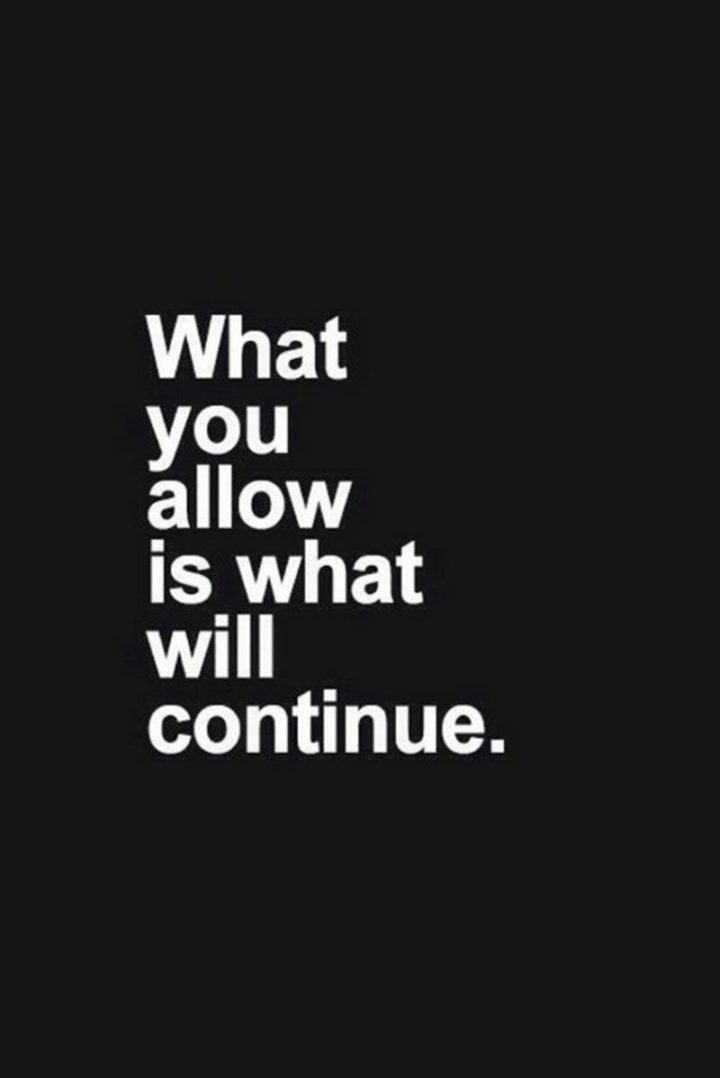 """67 Motivational Memes - """"What you allow is what will continue."""""""