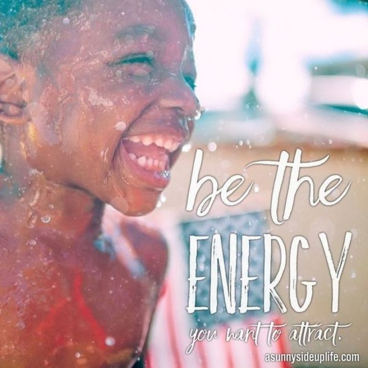 """67 Motivational Memes - """"Be the energy you want to attract."""""""