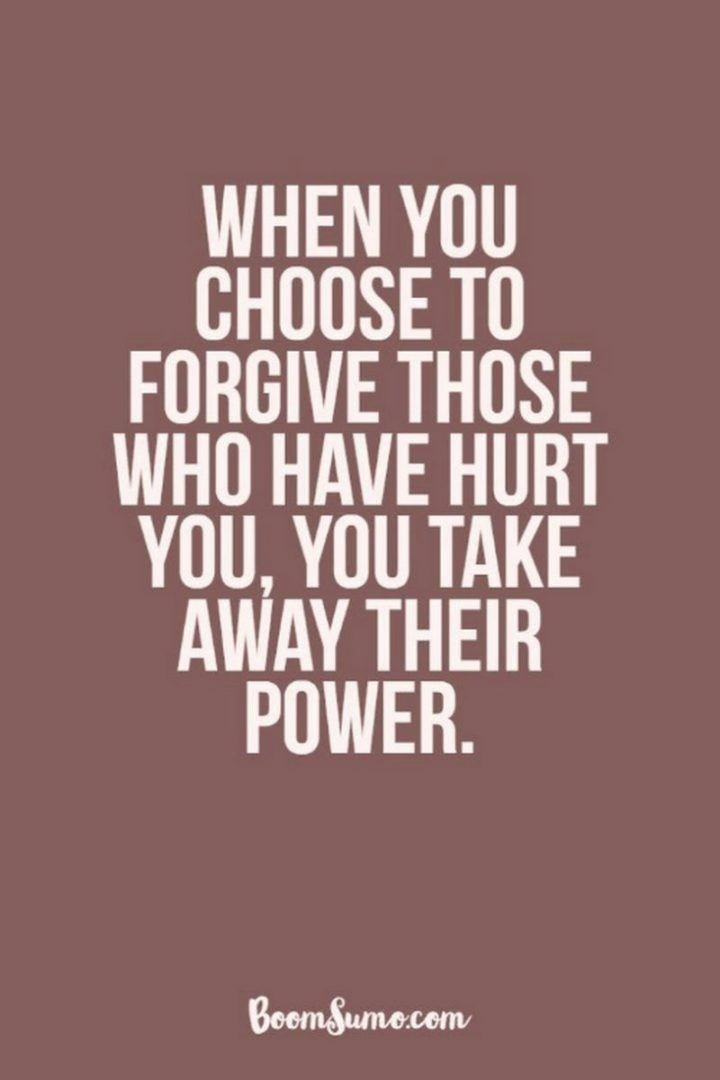 """67 Motivational Memes - """"When you choose to forgive those who have hurt you, you take away their power."""""""