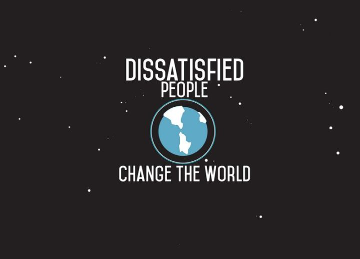 """67 Motivational Memes - """"Dissatisfied people change the world."""""""