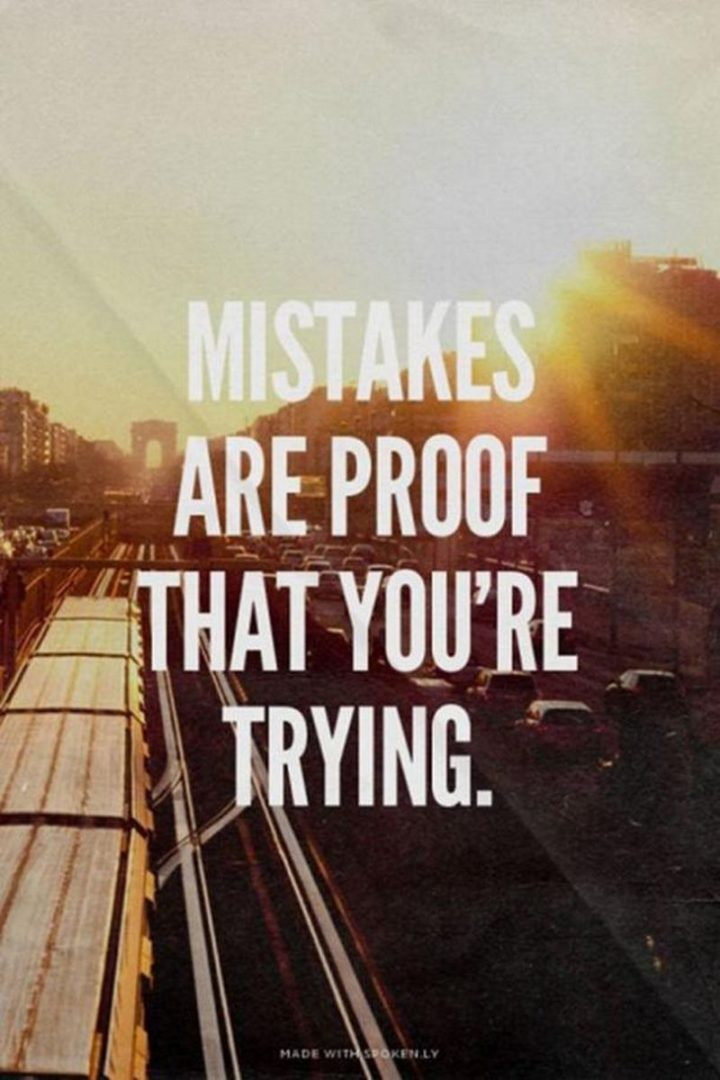 """67 Motivational Memes - """"Mistakes are proof that you're trying."""""""