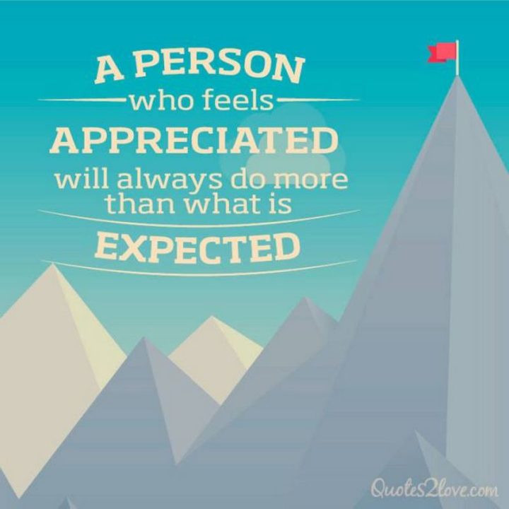 """67 Motivational Memes - """"A person who feels appreciated will always do more than what is expected."""""""