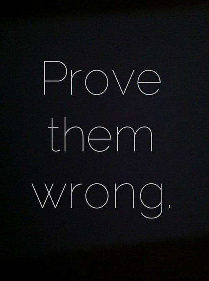"67 Motivational Memes - ""Prove them wrong."""