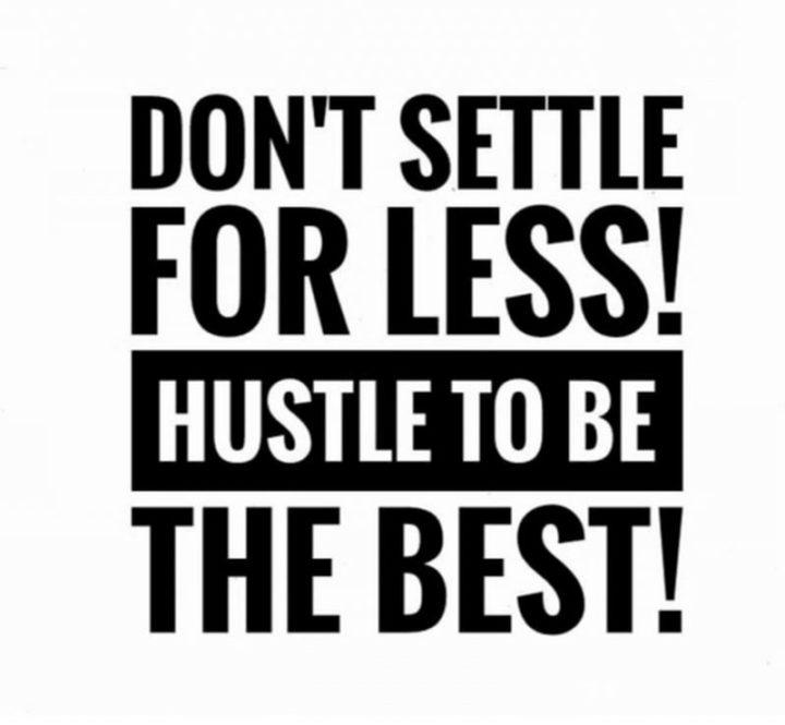 "67 Motivational Memes - ""Don't settle for less! Hustle to be the best!"""