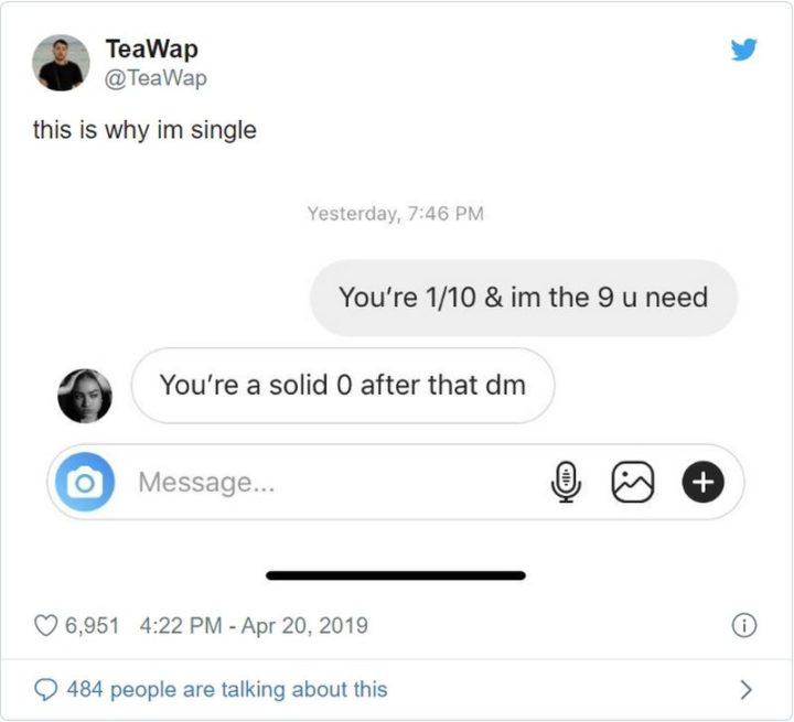 "67 Funny Single Memes - ""You're 1/10 and I'm the 9 u need. You're a solid 0 after that dm. This is why I'm single."""