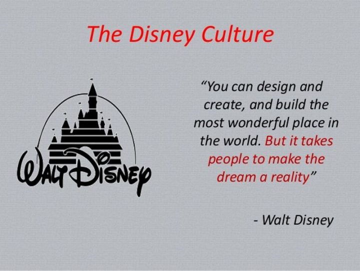 "61 Inspirational Disney Quotes - ""You can design and create, and build the most wonderful place in the world. But it takes people to make the dream a reality."" - Walt Disney"