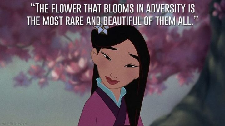 "61 Inspirational Disney Quotes - ""The flower that blooms in adversity is the most rare and beautiful of all."" - The Emperor"
