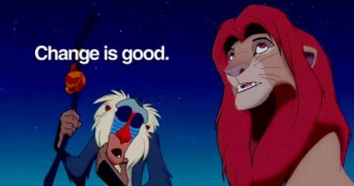 "61 Inspirational Disney Quotes - ""Change is good."" - Rafiki"