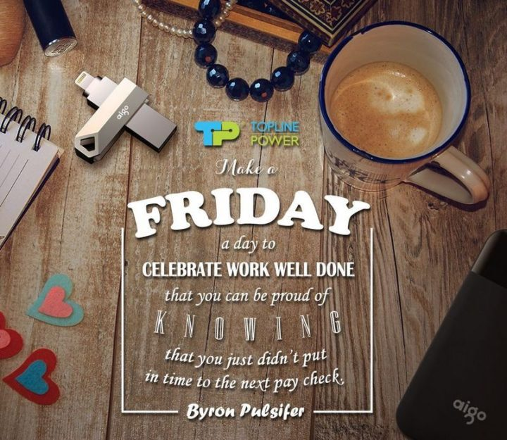"47 Friday Quotes - ""Make a Friday a day to celebrate work well done that you can be proud of knowing that you just didn't put in time to the next paycheck."" - Byron Pulsifer"
