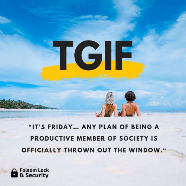 "47 Friday Quotes - ""It's Friday...any plan of being a productive member of society is officially thrown out the window."" - Anonymous"