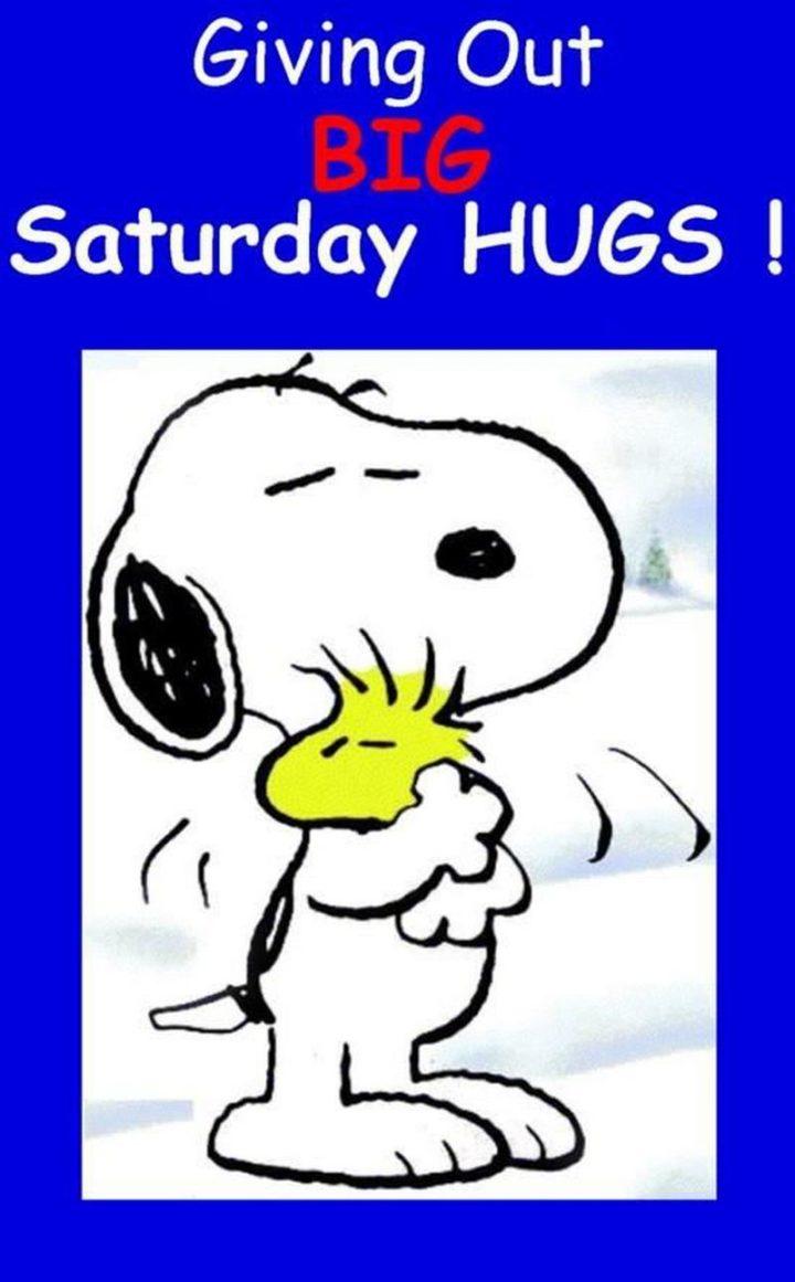 """101 Saturday Memes - """"Giving out big Saturday hugs."""""""