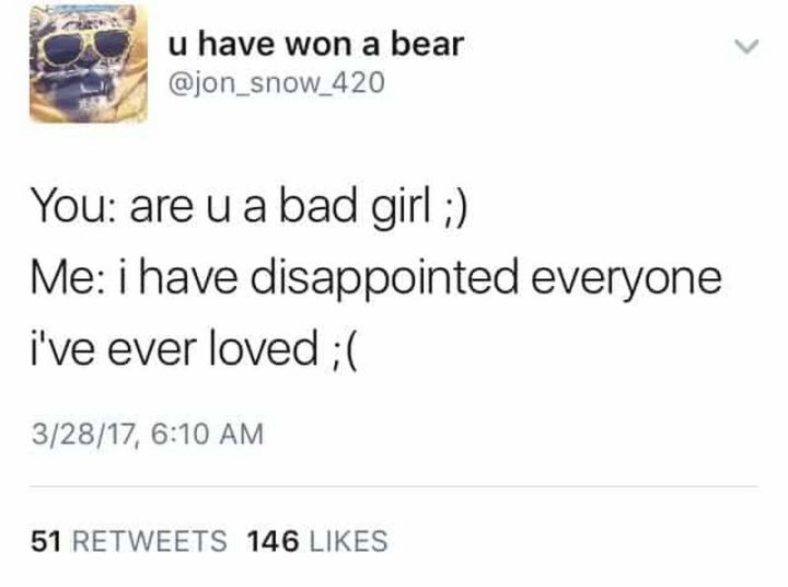 """79 Sex Memes - """"You: Are u a bad girl ;) Me: I have disappointed everyone I've ever loved ;("""""""