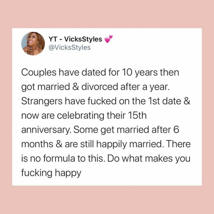 """79 Sex Memes - """"Couples have dated for 10 years then get married and divorced after a year. Strangers have [censored] on the 1st date and now are celebrating their 15th anniversary. Some get married after 6 months and are still happily married. There is no formula for this. Do what makes you [censored] happy."""""""