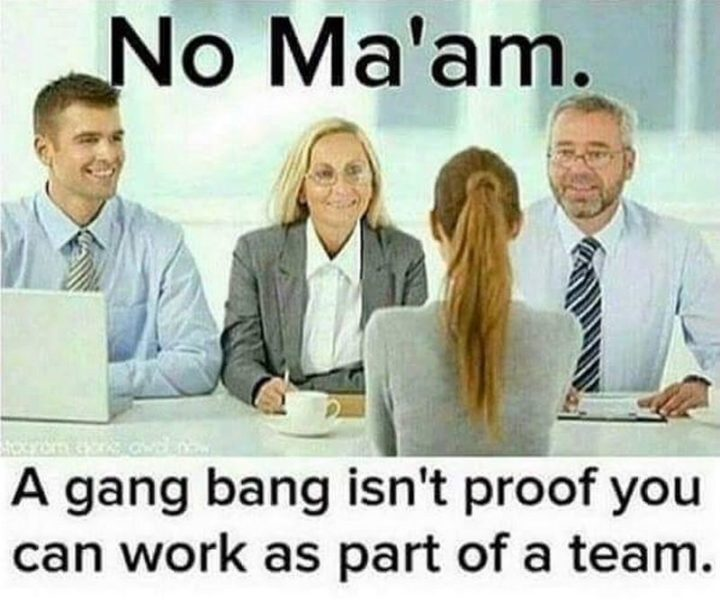 """79 Sex Memes - """"No Ma'am. A [censored] isn't proof you can work as part of a team."""""""