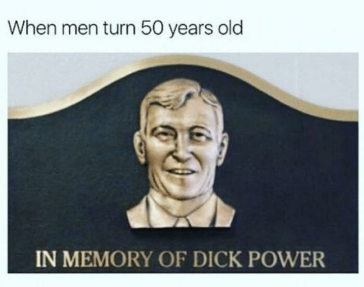 """79 Sex Memes - """"When men turn 50 years old: In memory of [censored] power."""""""