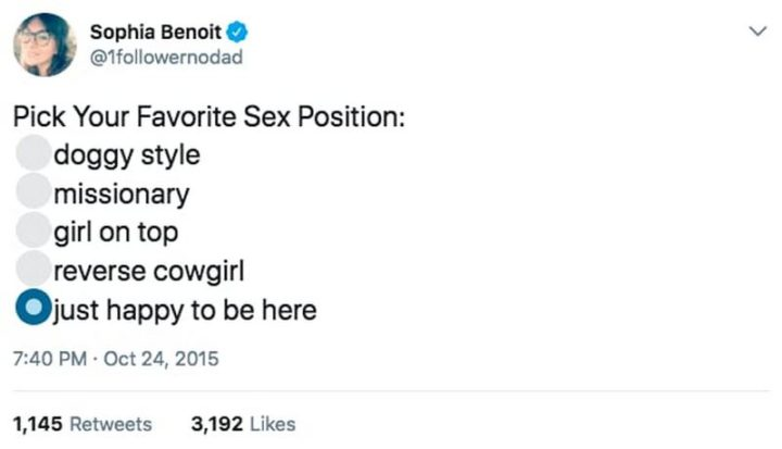"""79 Sex Memes - """"Pick your favorite sex position: Just happy to be here."""""""