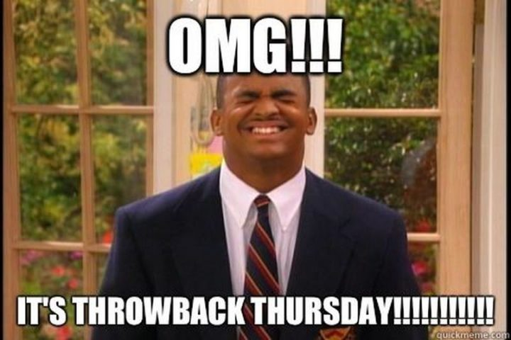 """OMG!!! It's throwback Thursday!!!"""
