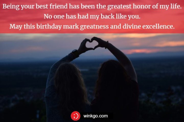 """""""Being your best friend has been the greatest honor of my life. No one has had my back like you. May this birthday mark greatness and divine excellence."""""""
