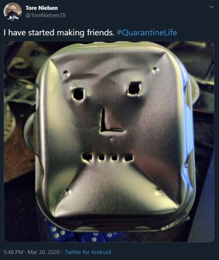 "53 Coronavirus Memes - ""I have started making friends. Quarantine Life."""