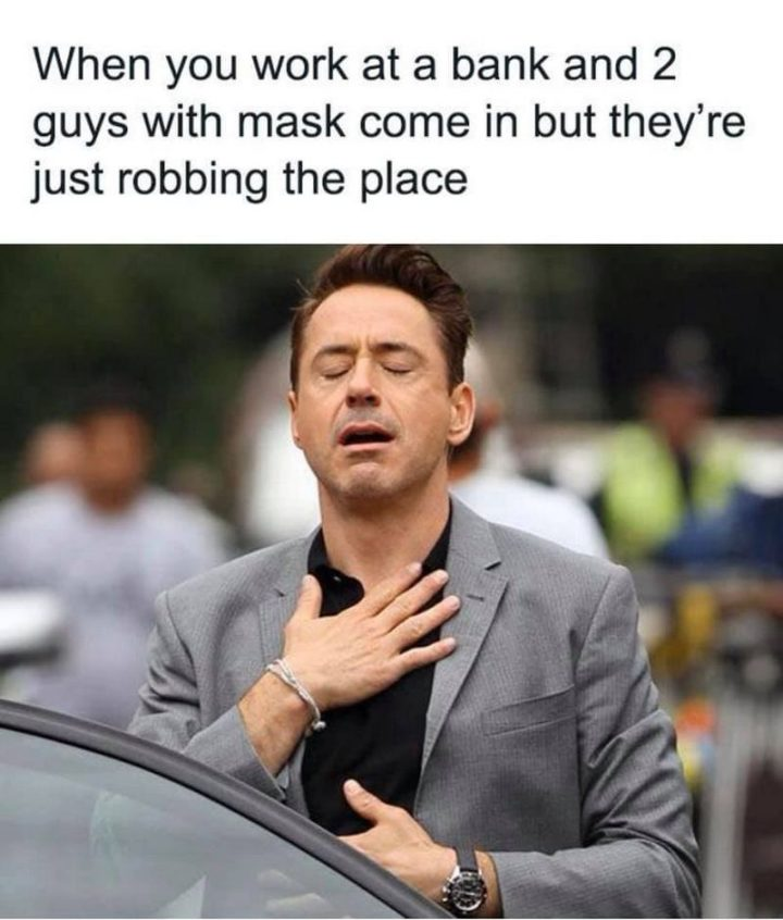 """53 Coronavirus Memes - """"When you work at a bank and 2 guys with mask come in but they're just robbing the place."""""""
