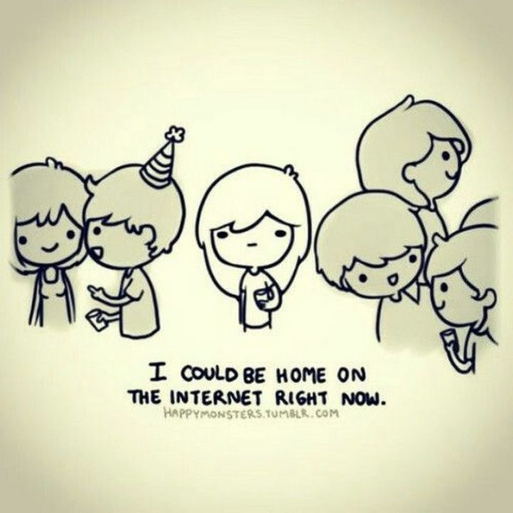 """75 Introvert Memes - """"I could be home on the internet right now."""""""