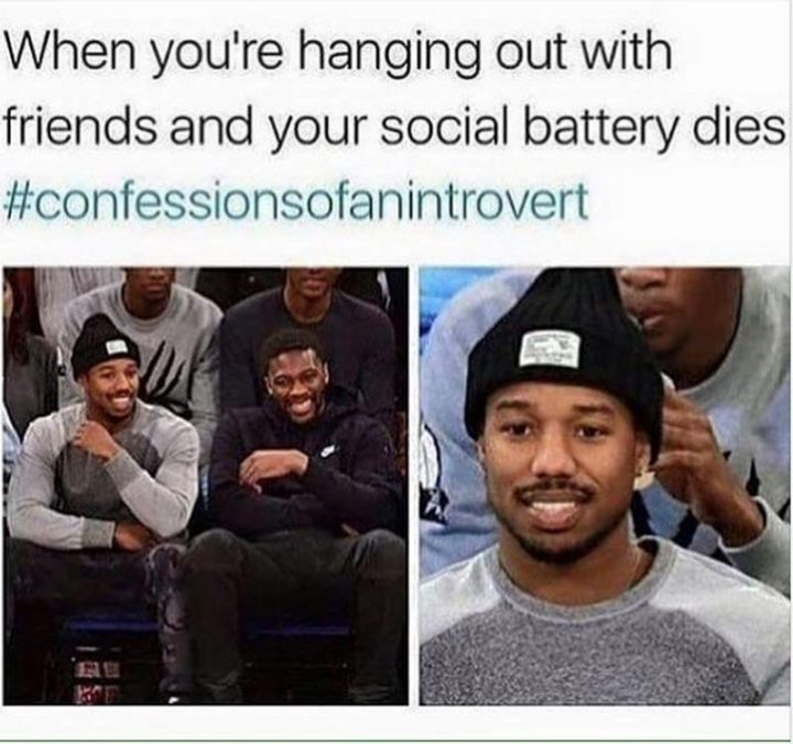 """75 Introvert Memes - """"Confessions of an introvert: When you're hanging out with friends and your social battery dies."""""""