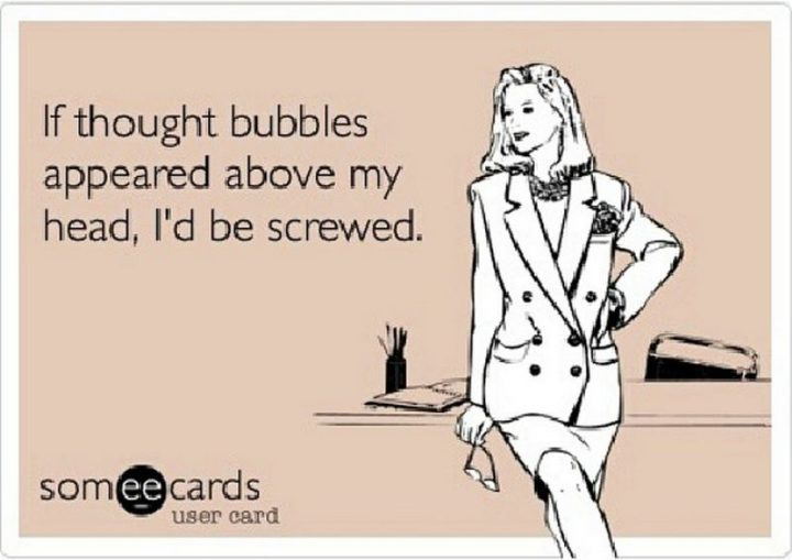 """75 Introvert Memes - """"If thought bubbles appeared above my head, I'd be screwed."""""""