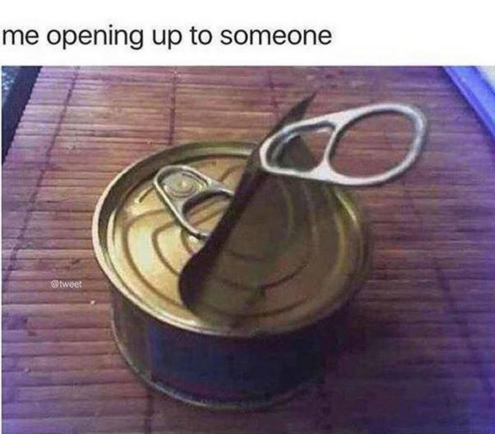 """75 Introvert Memes - """"Me opening up to someone."""""""