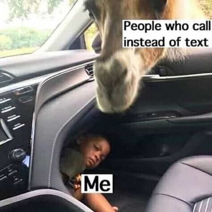 """75 Introvert Memes - """"People who call instead of text. Me."""""""