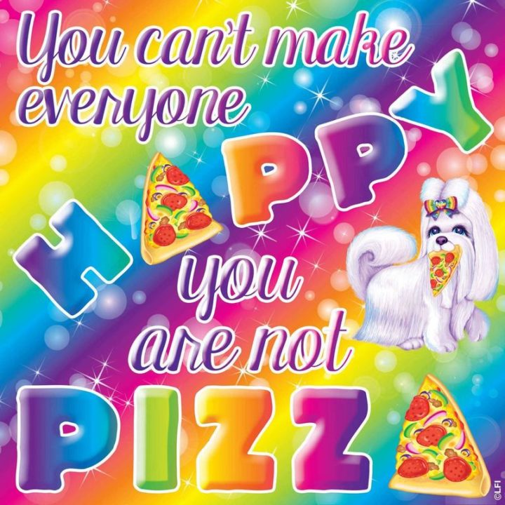 """53 Sad Memes - """"You can't make everyone happy. You are not pizza."""""""