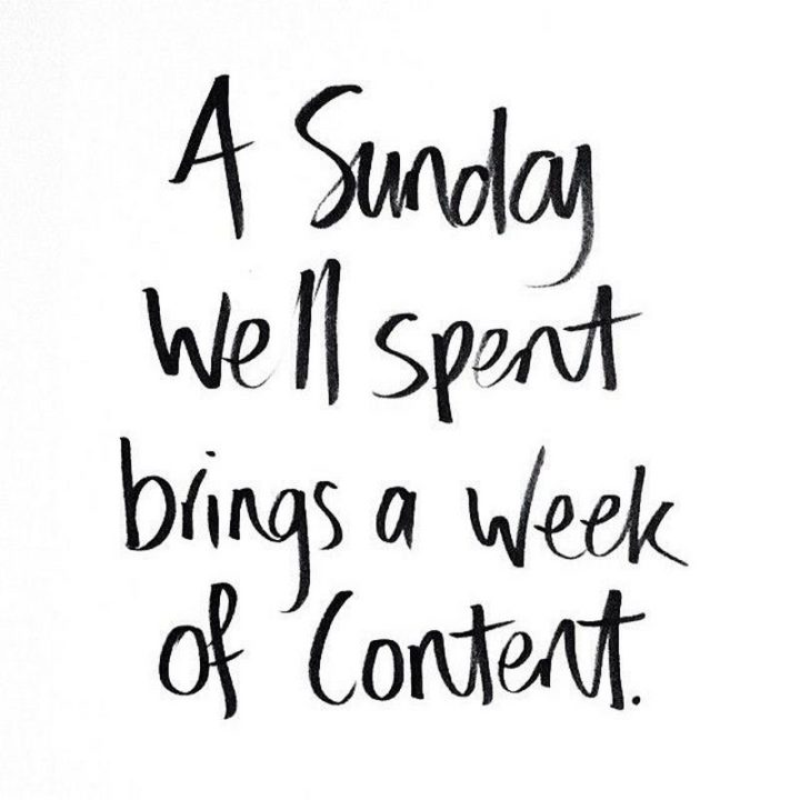 """47 Sunday Quotes - """"A Sunday well spent brings a week of content."""" - Unknown"""