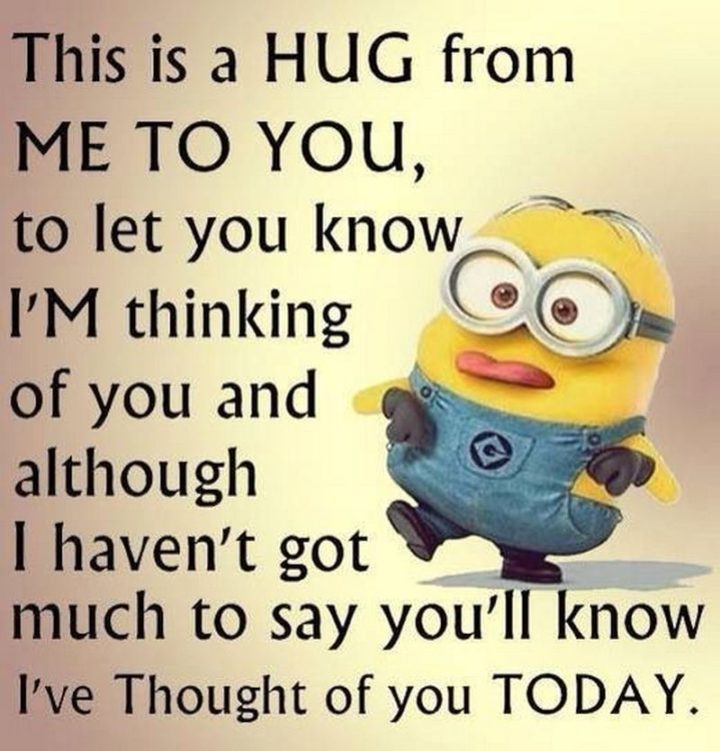 """77 """"Thinking of You"""" Memes - """"This is a hug from me to you, to let you know I'm thinking of you and although I haven't got much to say you'll know I've thought of you today."""""""