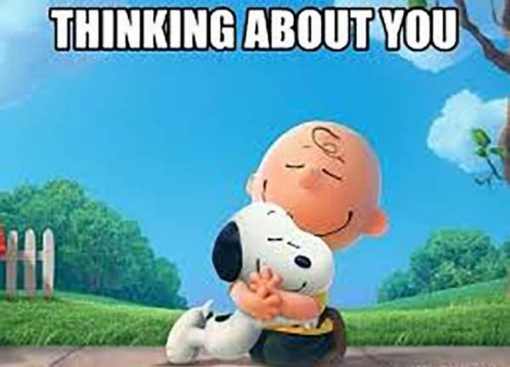 """77 """"Thinking of You"""" Memes - """"Thinking about you."""""""