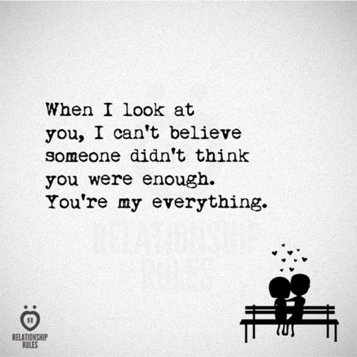 """77 """"Thinking of You"""" Memes - """"When I look at you, I can't believe someone didn't think you were enough. You're my everything."""""""
