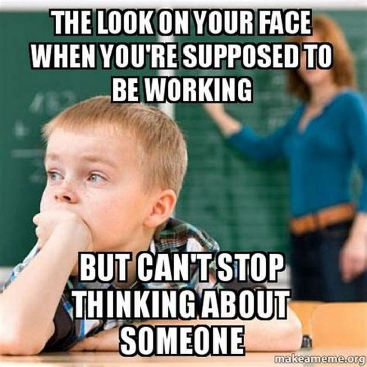 """77 """"Thinking of You"""" Memes - """"The look on your face when you're supposed to be working but can't stop thinking about someone."""""""