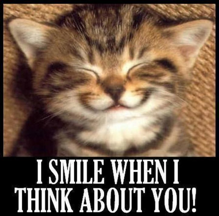 """77 """"Thinking of You"""" Memes - """"I smile when I think about you!"""""""