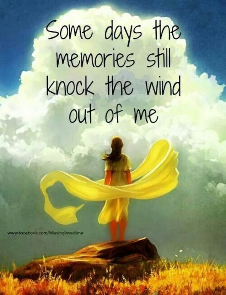 """77 """"Thinking of You"""" Memes - """"Some days the memories still knock the wind out of me."""""""
