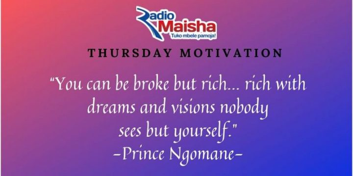 """""""You can be broke but rich...rich with dreams and visions nobody sees but yourself."""" - Prince Ngomane"""
