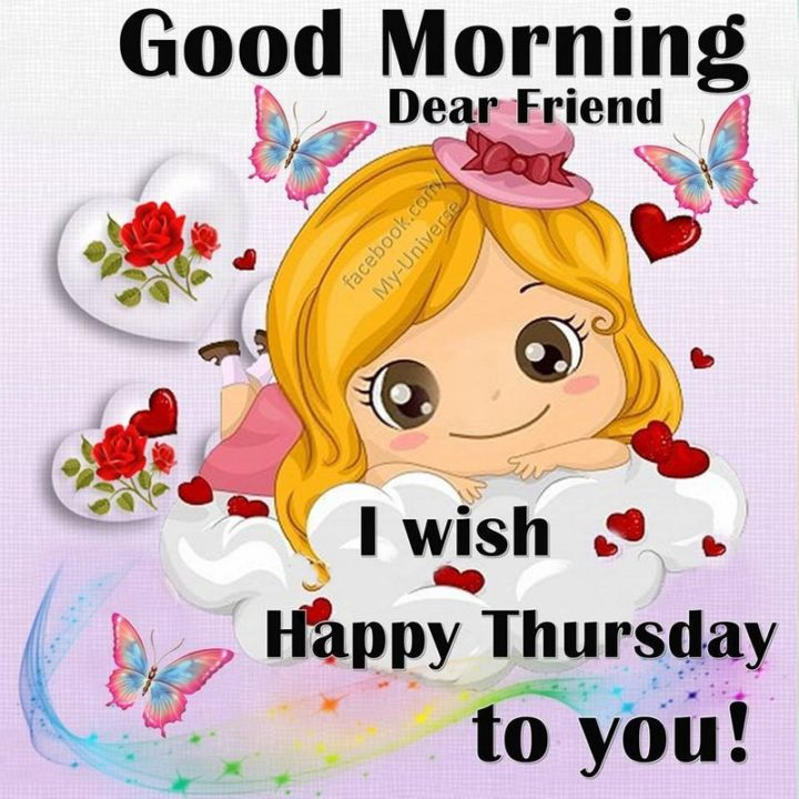 """""""Good morning dear friend! I wish Happy Thursday to you!"""" - Unknown"""