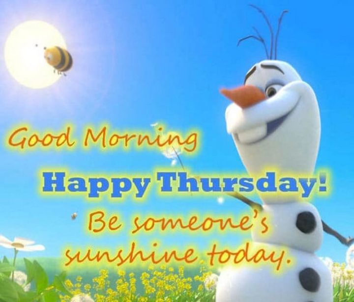 """""""Good morning, Happy Thursday! Be someone's sunshine today."""" - Unknown"""