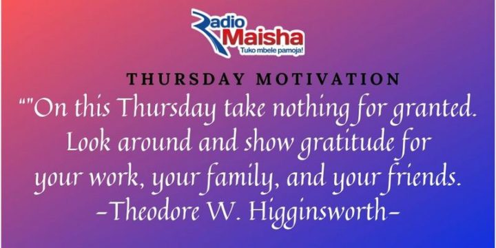 """""""On this Thursday take nothing for granted. Look around and show gratitude for your work, your family, and your friends."""" - Theodore W. Higginsworth"""