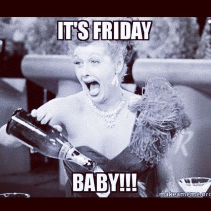 """55 """"Almost Friday"""" Memes - It's Friday baby!!!"""""""
